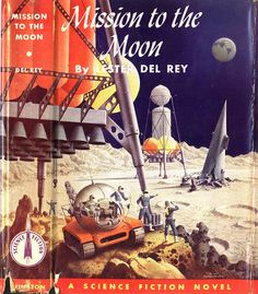 'Mission to the Moon' by Lester Del Rey. A science fiction novel.