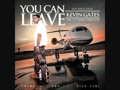 Kevin Gates - You can leave (New Song)