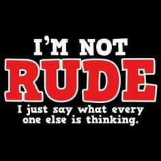 Rude Quotes   Not Rude Just Honest   Life Lessons & Quotes