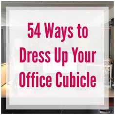 How to Add a Personal Touch to Your Office Cubicle