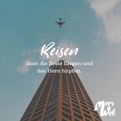 Reisen lässt die Seele fliegen und das Herz hüpfen Visual Statements®️ Travel makes the soul fly and the heart bounce. Sayings / Quotes / Quotes / Meerweh / Wanderlust / travel / travel / Sea / Sun / Inspiration Wanderlust Travel, Hiking Quotes, Travel Quotes, Love Quotes, Inspirational Quotes, Quotes Quotes, Safe Journey, Friendship Love, Quotation Marks