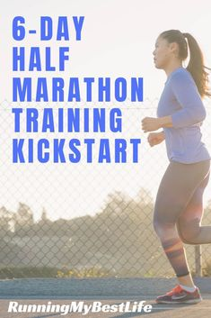 Kick-start your half marathon training with this FREE 6-Day starter course.