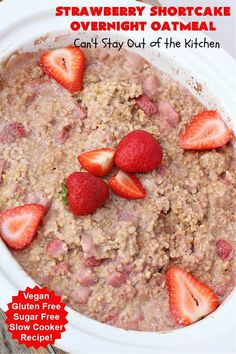 Strawberry Shortcake Overnight Oatmeal | Can't Stay Out of the Kitchen | Add a touch of #StrawberryShortcake to your morning #breakfast routine with this delightful #OvernightOatmeal #recipe. It's #healthy, #vegan, #GlutenFree, #SugarFree & cooks up in the #SlowCooker so it's really easy. #crockpot #oatmeal #SteelCutOats #holiday #HolidayBreakfast #StrawberryShortcakeOvernightOatmeal