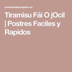 Tiramisu Fái O jOcil | Postres Faciles y Rapidos