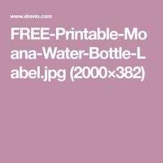 FREE-Printable-Moana-Water-Bottle-Label.jpg (2000×382)