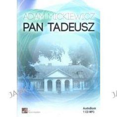 Pan Tadeusz. Książka Audio Na Cd - Adam Mickiewicz, Audiobooki w języku polskim <JASK>
