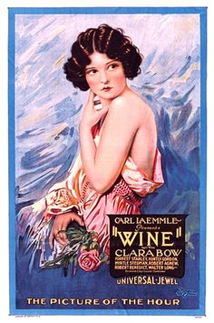 """Wine "", 1924.  Clara Bow's first film. She played an innocent, young woman brought low through the wide availabilty of liquor for the upper classes during prohibition.  The film is presumed lost."