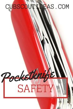Important pocketknife safety information for Cub Scouts to learn.