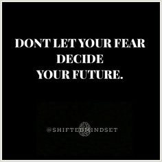 Fear is not in your future