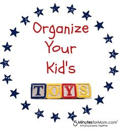 Organize your kids toys with these simple tips!