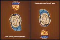 You're not you when you're hungre. Snickers.