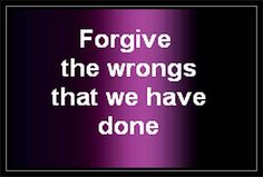 Forgive the wrongs that we have done is my parsing of Forgive us our trespasses | ShortFormContent at Blogger