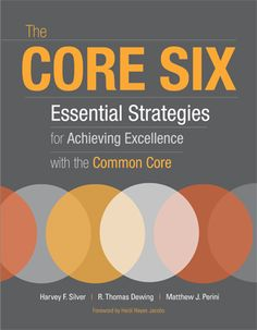 Read Harvey F. Silver's book The Core Six: Essential Strategies for Achieving Excellence with the Common Core (Professional Development). Published on by Assoc for Supervision and Curriculum Development. Instructional Strategies, Teaching Strategies, Teaching Resources, Instructional Coaching, Teaching Time, Teaching Math, Teaching Ideas, Educational Leadership, Student Engagement