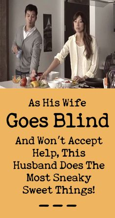 Sweet husband | As His Wife Goes Blind And Won