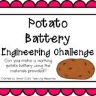 Engineering Challenge:  Can you make a working potato battery using the materials provided?  Materials: (per group)  2-4 zinc-covered nails 2-4 pen...