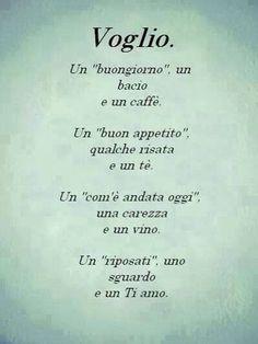 Voglio... I want!!! #parole #frasi #citazioni #massime #aforismi