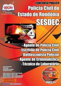 Apostila Concurso Polícia Civil do Estado de Rondônia - PC / RO - 2014: - Cargo: Comum a Cargos Diversos