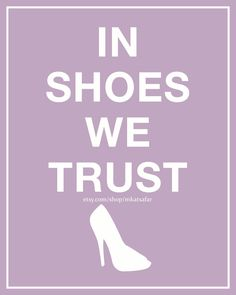 In Shoes I/We Trust (8x10). $15.00, via Etsy.