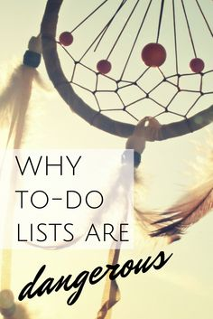 Why to-do lists are dangerous