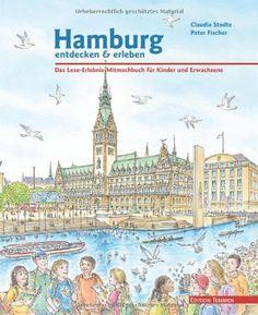 Hamburg entdecken und erleben. Das Lese-Erlebnis-Mitmachbuch für Kinder und Erwachsene von Claudia Stodte http://www.amazon.de/dp/3861088843/ref=cm_sw_r_pi_dp_3BqRvb186W7BB