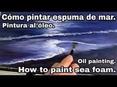 Cómo pintar espuma de mar al óleo.