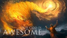 Our God Is Awesome! Prepare For Great Tribulation