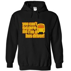 You cant scare me im a bus driver T Shirt, Hoodie, Sweatshirt