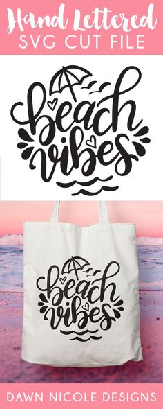 Hand-Lettered Beach Vibes SVG Cut File – Dawn Nicole Designs #handlettered #svg #cutfile #svgcutfile