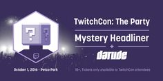 Twitch Partners Must Purchase a Party Ticket for TwitchCon 2016 #TwitchCon #Twitch