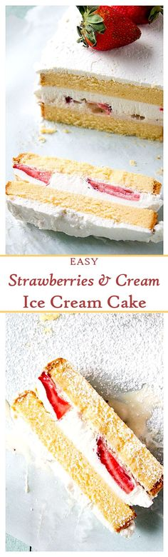 EASY Strawberries & Cream Ice Cream Cake - Layered slices of pound cake filled with strawberry ice cream and topped with fresh, homemade whipping cream.