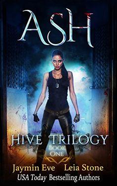 Ash (Hive Trilogy Book 1) (English Edition) par [Stone, Leia, Eve, Jaymin]
