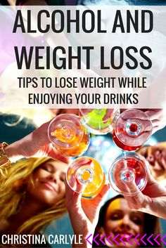Alcohol and Weight Loss – How to Drink Alcohol on a Diet