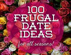 Need a date idea for all four seasons?  We've got 100 frugal date ideas for any time of year!