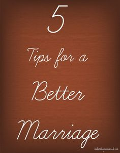 Confessions of a Stay-At-Home Mom: 5 Tips for A Better Marriage #MotivationMonday