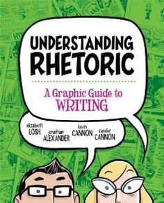 This comics-style collaboration between rhetoricians Elizabeth Losh and Jonathan Alexander and illustrator team Big Time Attic presents the content of the composition course in a form designed to draw students in. Understanding Rhetoric: A Graphic Guide to Writing covers what first-year college writers need to know—the writing process, critical analysis, argument, research, revision, and presentation—in a visual format that brings rhetorical concepts to life