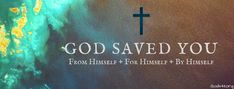 God Saved You | Christian Facebook Cover
