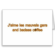 J'aime les mauvais gars and badass coffee greeting card. make the first step yourself by inviting him to coffee for valentine's day Coffee Lover Gifts, Coffee Lovers, Bad Boy Quotes, Valentine Day Gifts, Valentines, Coffee Cards, First Step, Photo Cards, Bad Boys
