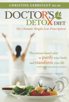 Doctor's Detox Diet The Ultimate Weight Loss Prescription (Volume 1) by Christine Gerbstadt. $21.33. Publication: February 3, 2012. Author: Christine Gerbstadt. Publisher: Nutronics (February 3, 2012)