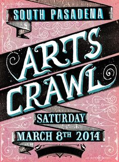 ARTS CRAWL This is happening in my little corner of Los Angeles. I designed the poster.