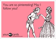 You are so pinteresting! May I follow you?