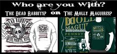 Two of the most notorious Irish American gangs: The Molly Maguires and the Dead Rabbits!