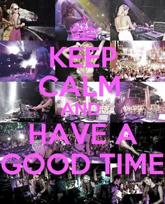 Keep the calm and have a #GoodTime! YES!