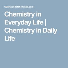 Chemistry in Everyday Life | Chemistry in Daily Life