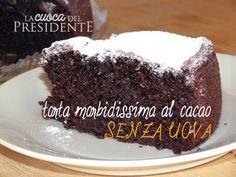 ricetta torta al cacao morbidissima senza uova