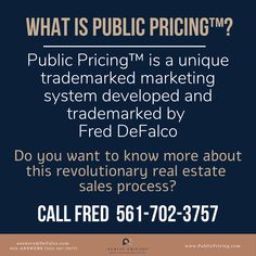 """Developed and trademarked in 2010 by Fred DeFalco, a real estate strategist with 42+ years of experience, Public Pricing™ LLC is revolutionizing the real estate sales process. Public Pricing™ is the only trademarked non-traditional auction-based collaborative seller and buyer sales system. Industry experts—and more importantly, customers—have acclaimed it as """"The Perfect System."""" Land Auction, Sales Process, Lake Worth, Boynton Beach, Delray Beach, Waterfront Homes, Real Estate Sales, Gated Community, Florida Beaches"""