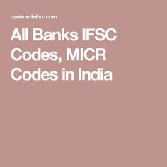 All Banks IFSC Codes, MICR Codes in India