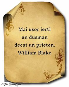 Citate despre Prietenie - William Blake William Blake, I Hate My Life, Wise Words, Bff, Advice, Sayings, Friends, Quotes, Tattoo