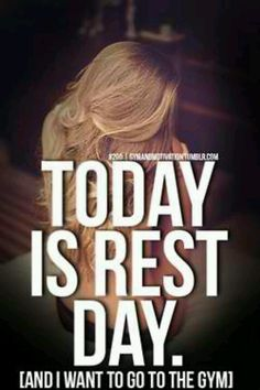 Gym and Motivation: Fitness Motivation Site! Gym Humor, Workout Humor, Rest Day Quotes, Rest Day Humor, Fit Girl Problems, Weight Loss Motivation, Fitness Motivation, Train Insane Or Remain The Same, Fitness Quotes