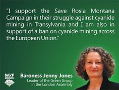 """A message from Baroness Jenny Jones, Leader of the Green Group in the London Assembly: """"I support the Save Rosia Montana Campaign in their struggle against cyanide mining in Transylvania and I am also in support of a ban on cyanide mining across the European Union."""" Thank you Jenny!"""