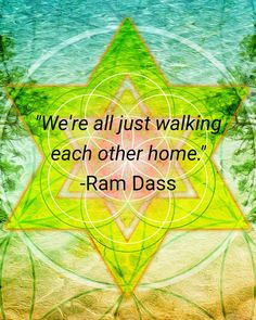 We're all just walking each other home #beauty #life #quotes #RamDass